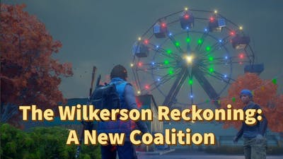 State Of Decay 2 HOMECOMING: The Wilkerson Reckoning:  A New Coalition