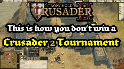 This is How You Don't Win a Crusader 2 Tournament