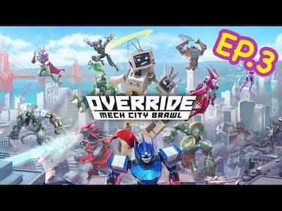 Override : Mech City Brawl EP3