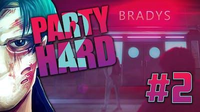 "Party Hard 2 | Level 2 | ""Brady's"""