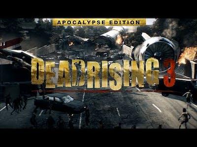 THE APOCALYPSE IS UPON US | Dead Rising 3 (Apocalypse Edition)