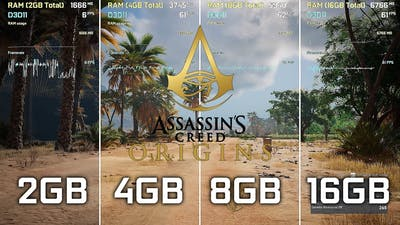 Assassins Creed Origins - 2GB vs 4GB vs 8GB vs 16GB RAM
