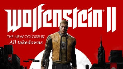 Wolfenstein II: The New Colossus All takedowns (main game)