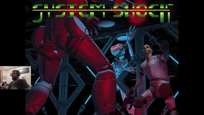 System Shock: Enhanced Edition part 1a