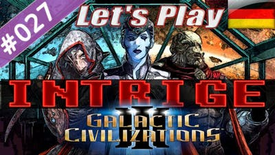 Intrigue DLC(#027)(Galactic Civilizations 3 GalCiv3 Expansion)[deutsch|german|gameplay]