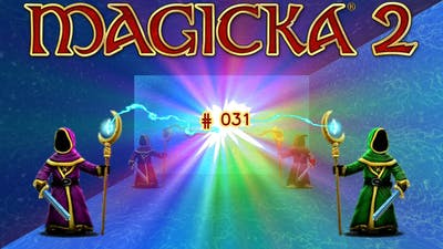 Let's Play: MAGICKA 2 - ICE, DEATH AND FURY 4 [German][#031]