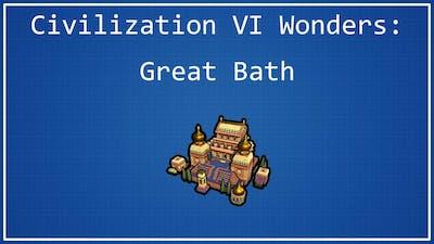 Great Bath - Civilization VI Wonder Spotlight