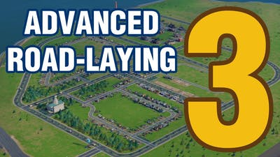 Advanced Road Laying - Part 3: Traffic Solutions (SimCity 5)