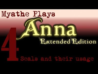 Anna: Extended Edition #4 - Seals and Their Usage