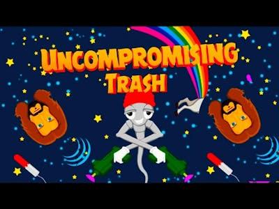 Мелкий спермик. Uncompromising Trash