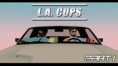 LA Cops Gameplay // Part 1