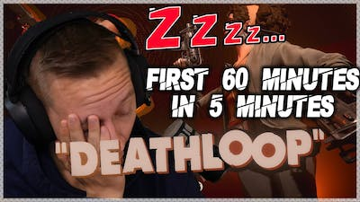 First 60 minutes of DEATHLOOP in 5 minutes.