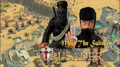Stronghold Crusader 2 Meet The Sultana