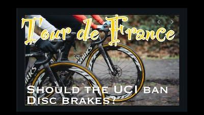 Tour De France 2020, Should the UCI ban disc brakes?