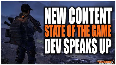 THE DIVISION 2 CONTENT IS STILL COMING! DEV TALKS WHY THE STATE OF THE GAME WAS PUT ON HOLD & MORE