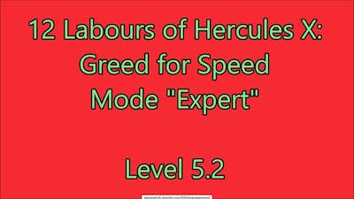 12 Labours of Hercules X: Greed for Speed Level 5.2