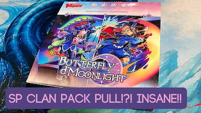 SP Clan Pack Pull! Cardfight!! Vanguard Butterfly d'Moonlight Booster Box Opening