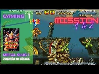 Metal Slug 1 (Mission 1-2) | Pandora 3D Arcade Saga | Gaming