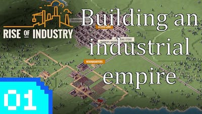 Building an industrial empire | Rise of Industry Ep 1