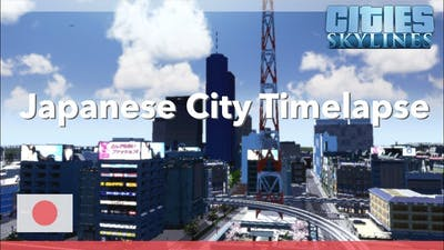 Japanese city | Cities Skylines Timelapse
