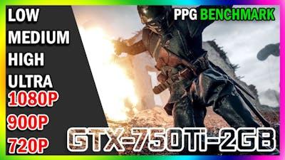 GTX 750TI 2GB  | BATTLEFIELD 1 | Low High Ultra - 1080p - 900p - 720p