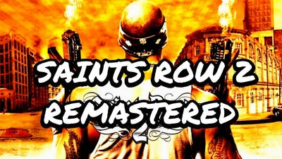 What HAS To Happen To Get Saints Row 2 Remastered/Remade