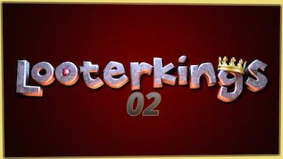Looterkings #02   Ein Sponti zum vergessen