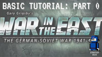 War in the East - Basic Tutorial (Part 0 - Intro)