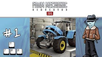 Farm Mechanic Simulator 2015 - 001 - We Can Fix It!