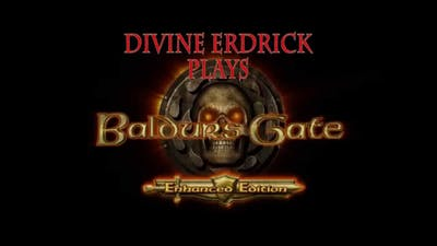 Baldur's Gate Enhanced Edition Part 18 -SPOILERS-