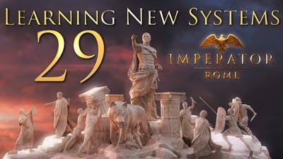 Imperator: Rome | Learning New Systems | Episode 29