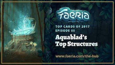 Faeria - Top Cards of 2017 - Aquablad's Top Structures
