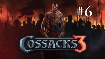 Cossacks 3 - Part 6 - See you next time!