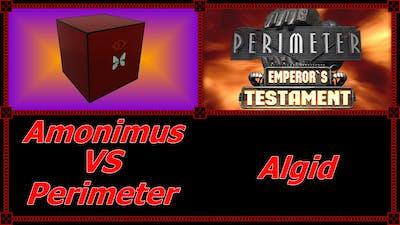 Amonimus VS Perimeter (Algid)