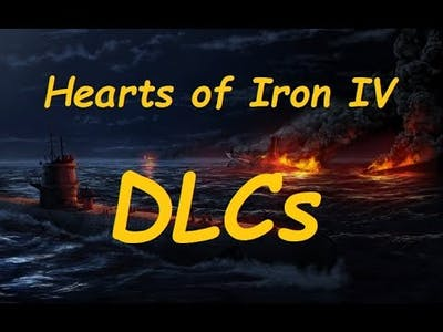 Hearts of Iron IV What do the DLCs do?