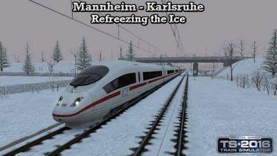 Train Simulator 2016 - Career Mode - Mannheim to Karlsruhe - Refreezing the Ice Part 2