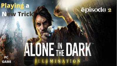 Alone In The Dark: Illumination - Windows Gameplay || Part 2 - Commentary || SR Gaming Taming