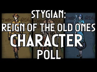 Stygian: Reign of the Old Ones Character Poll