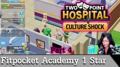 Fitzpocket Academy 1 star - Two Point Hospital Culture Shock [2021] - Part 4