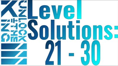 Unlock The King 3 Solutions: Levels 21 - 30