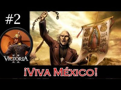 Let's Play Victoria II CoE Mexico - Part 2: Civil Wars and Coup d'Etats