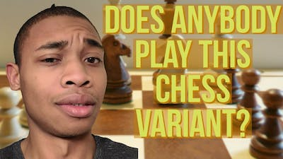 Is Anybody Playing This Chess Variant?
