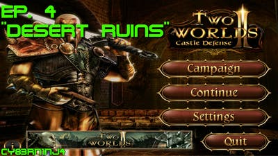 "Two Worlds II: Castle Defense - Ep. 4 ""Desert Ruins"""