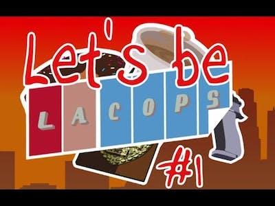 LET'S BE LA COPS #1 (LA Cops)