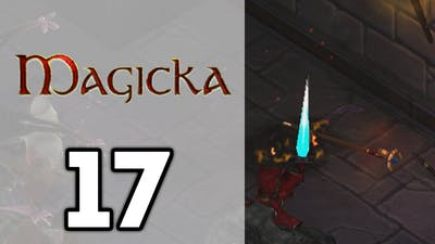 Magicka (EP17) It Was the Best Weapon... You Don't Understand [1080p]