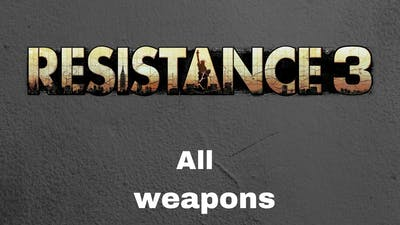 Resistance 3 : All weapons Showcase ( PS3 )