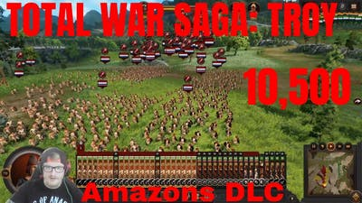A Total War Saga: TROY - The New Amazons Are OP Vs 10,500 Islander Horde Soldiers (Amazons DLC)