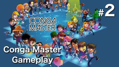 Conga Master Gameplay Part 2 - In the Line - Let's Play Conga Master