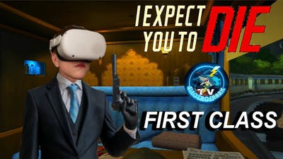 First Class VR Speed Run - I Expect You To Die on Oculus Quest 2
