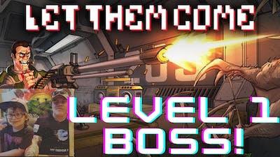 Let Them Come Level 1 Boss Battle